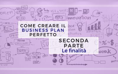 Come creare il business plan perfetto – seconda parte