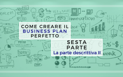 Come creare il Business Plan perfetto – sesta parte