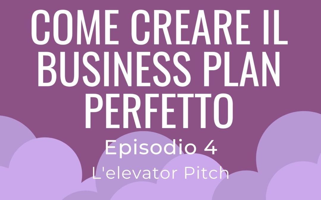 Come creare il Business Plan perfetto – parte 4 L'elevator pitch