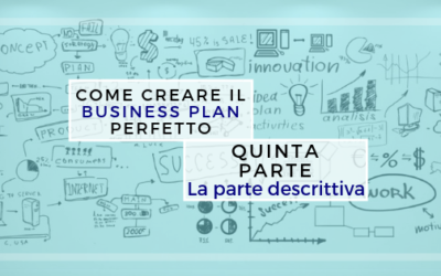 Come creare il business plan perfetto – quinta parte