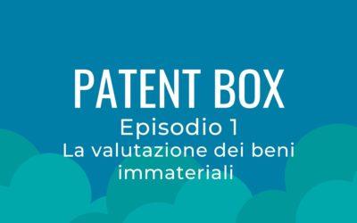 Patent box parte 1 – La valutazione dei beni immateriali