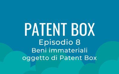 Patent box parte 8 – Beni immateriali oggetto di Patent Box
