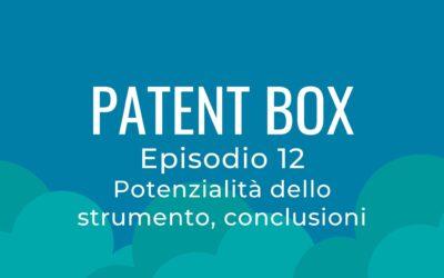 Patent box parte 12 – Potenzialità dello strumento, conclusioni