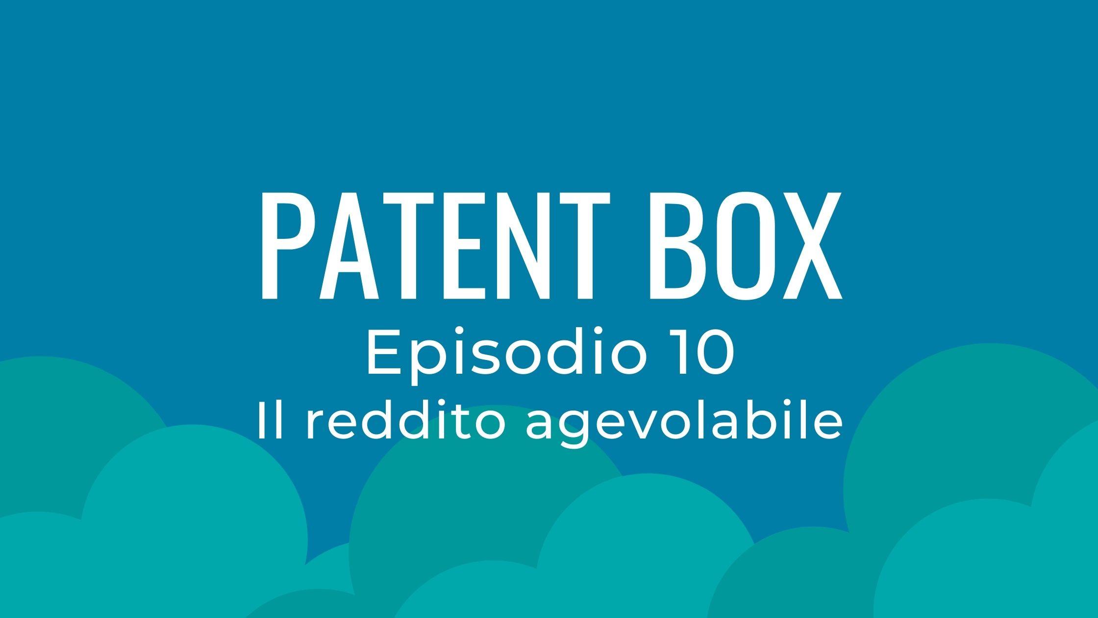 patent box reddito agevolabile
