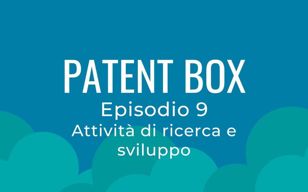 Patent box parte 9 – Attività di ricerca e sviluppo